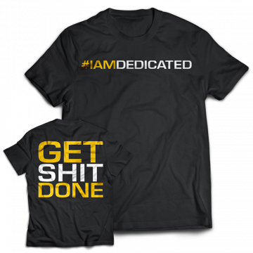 Dedicated T-Shirt Get **it done!